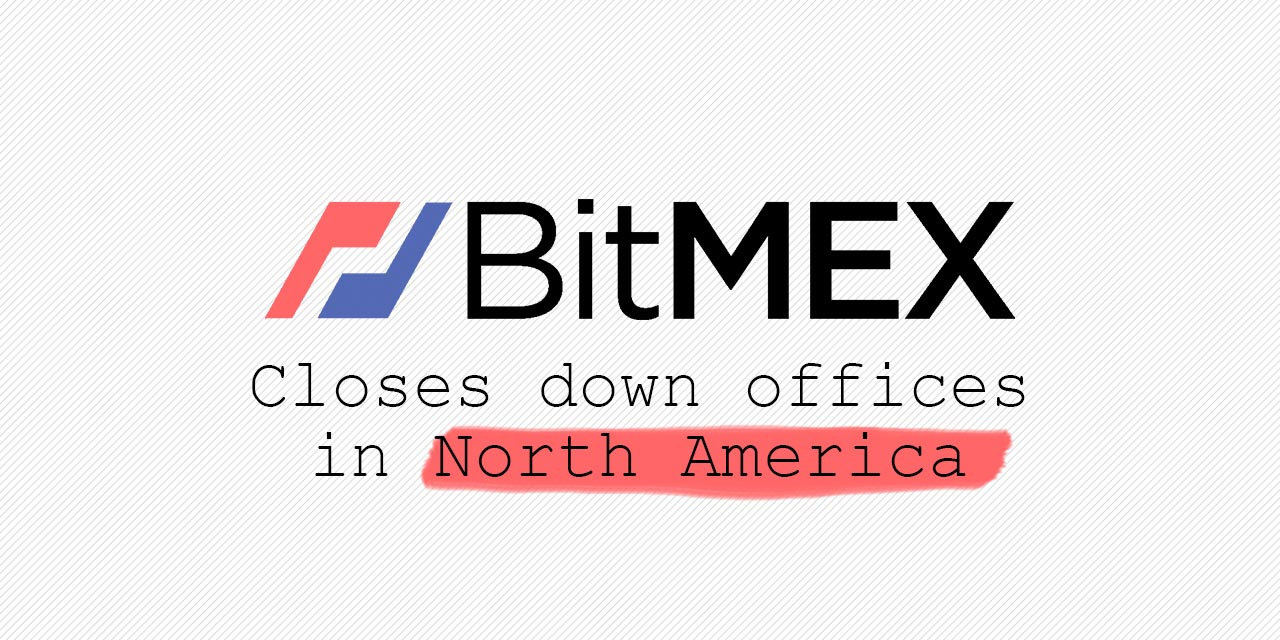 bitmex closes offices in north america