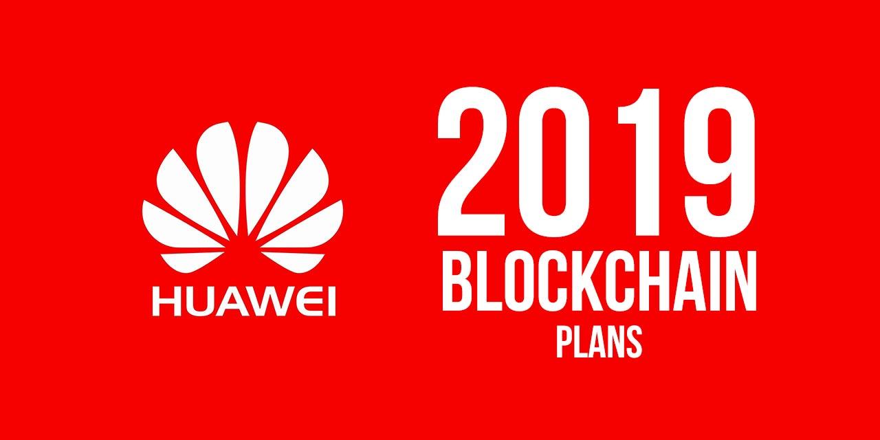 huawei-blockchain-plans-2019