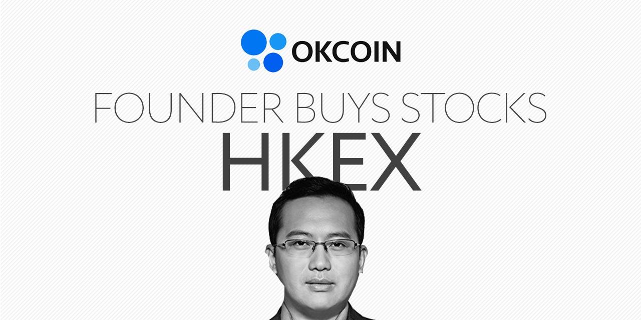 okcoin founder buys stocks hkex