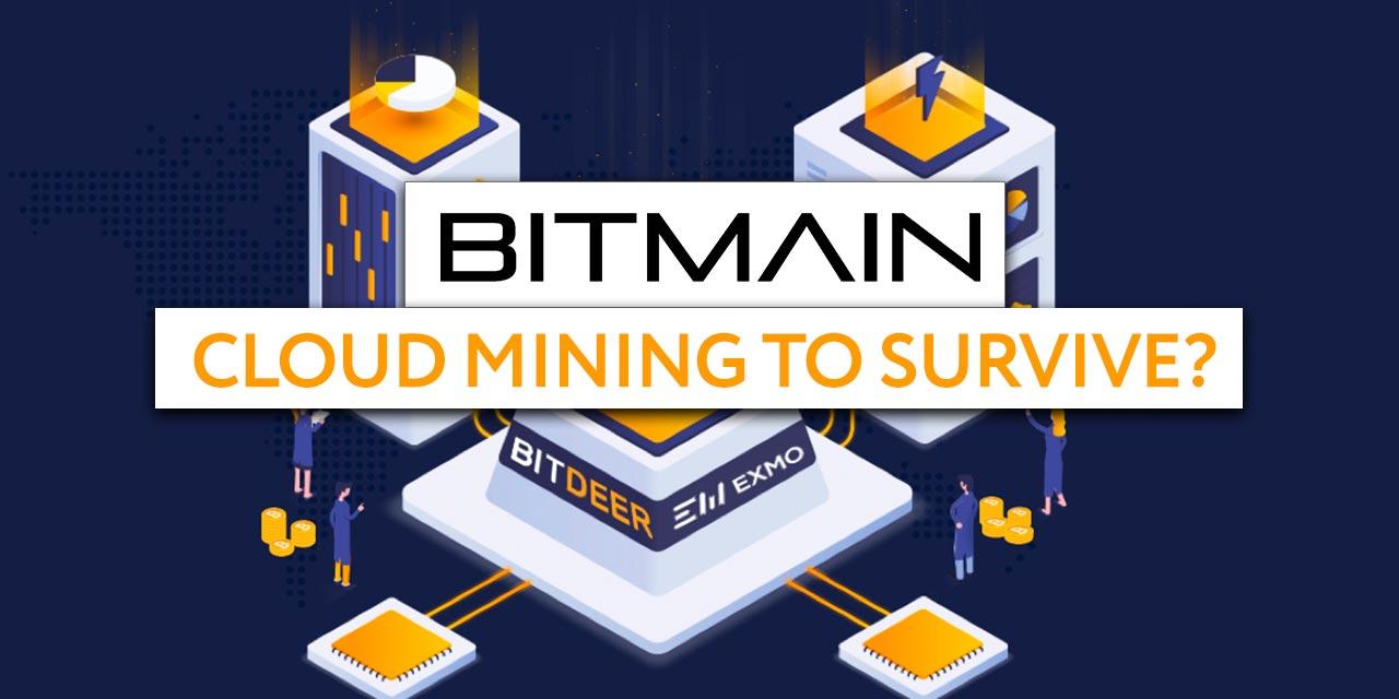 bitmain bitdeer cloud mining survive