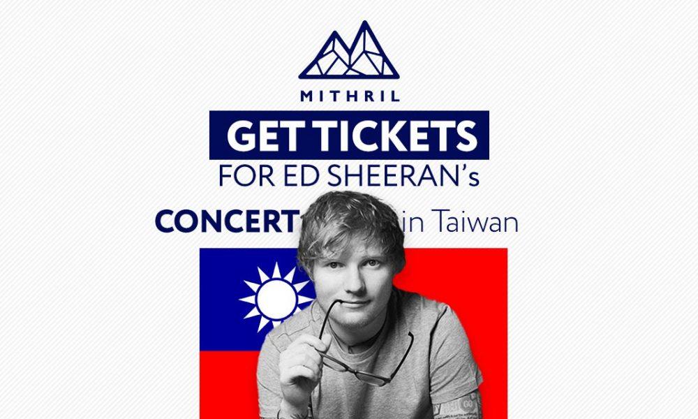 mithril-mith-ed-sheeran-taiwan-2019