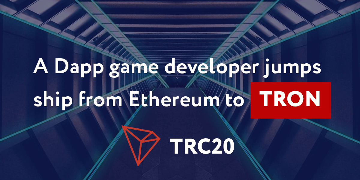 A Dapp game developer jumps ship from Ethereum to Tron
