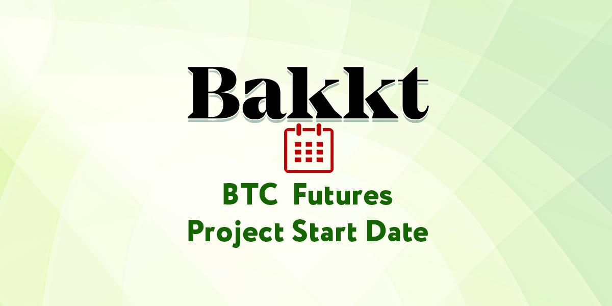 Bakkt Finally Announces Bitcoin (BTC) Futures Project Start Date