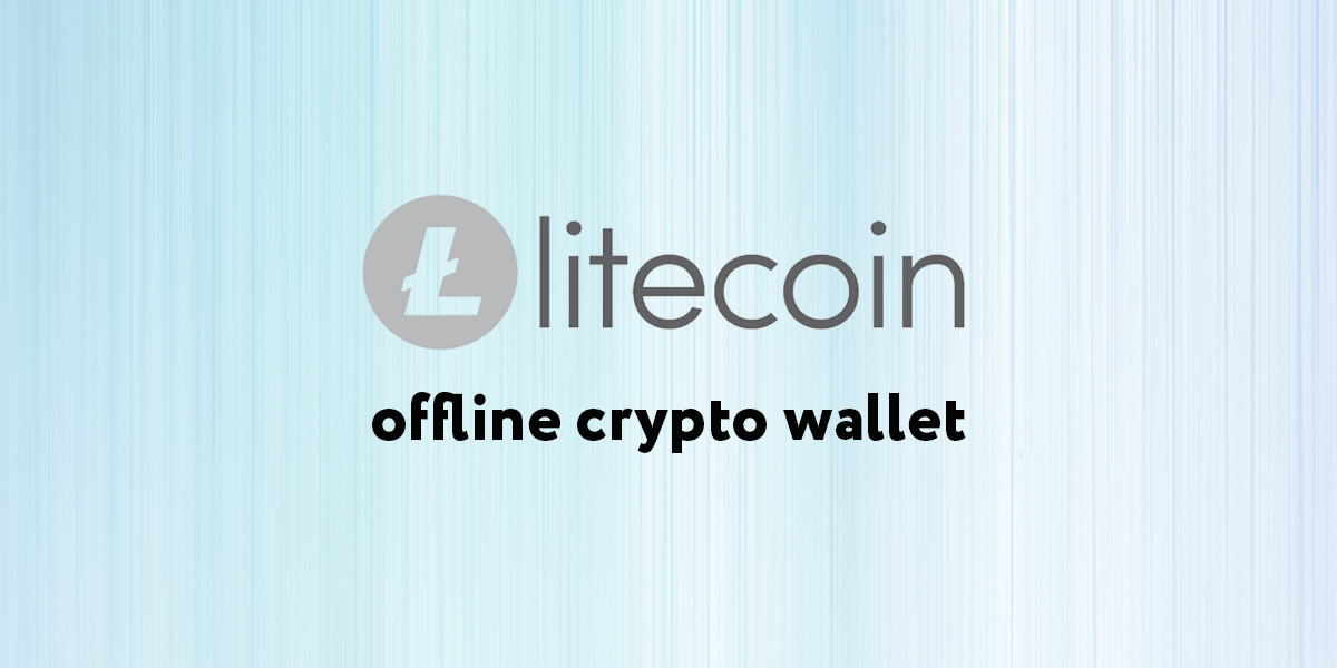 Litecoin Foundation to launch an offline crypto wallet