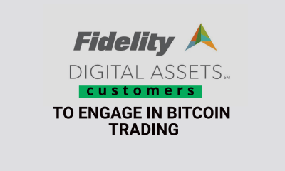 Fidelity Digital Assets' institutional customers to engage in Bitcoin trading