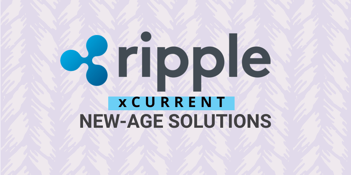 RippleSolutionsareNew Age,EfficientandxCurrentanImprovementofManualSWIFT