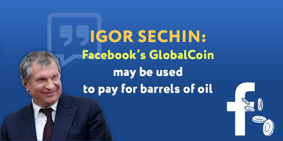 Head of Russian oil company: Facebook's GlobalCoin may be used to pay for barrels of oil