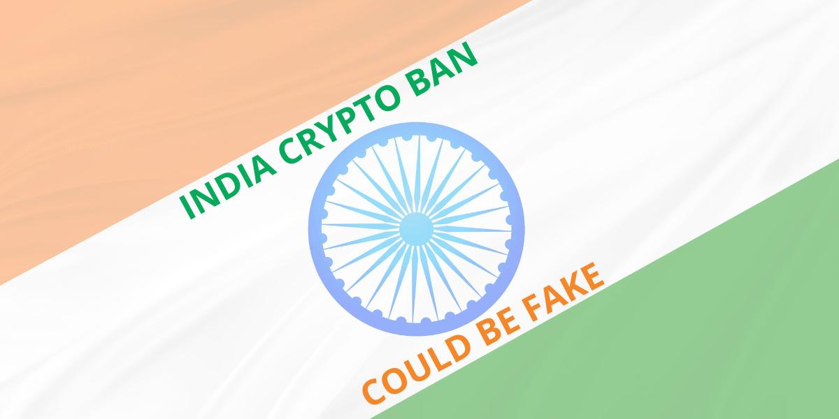 India's crypto ban could be fake news