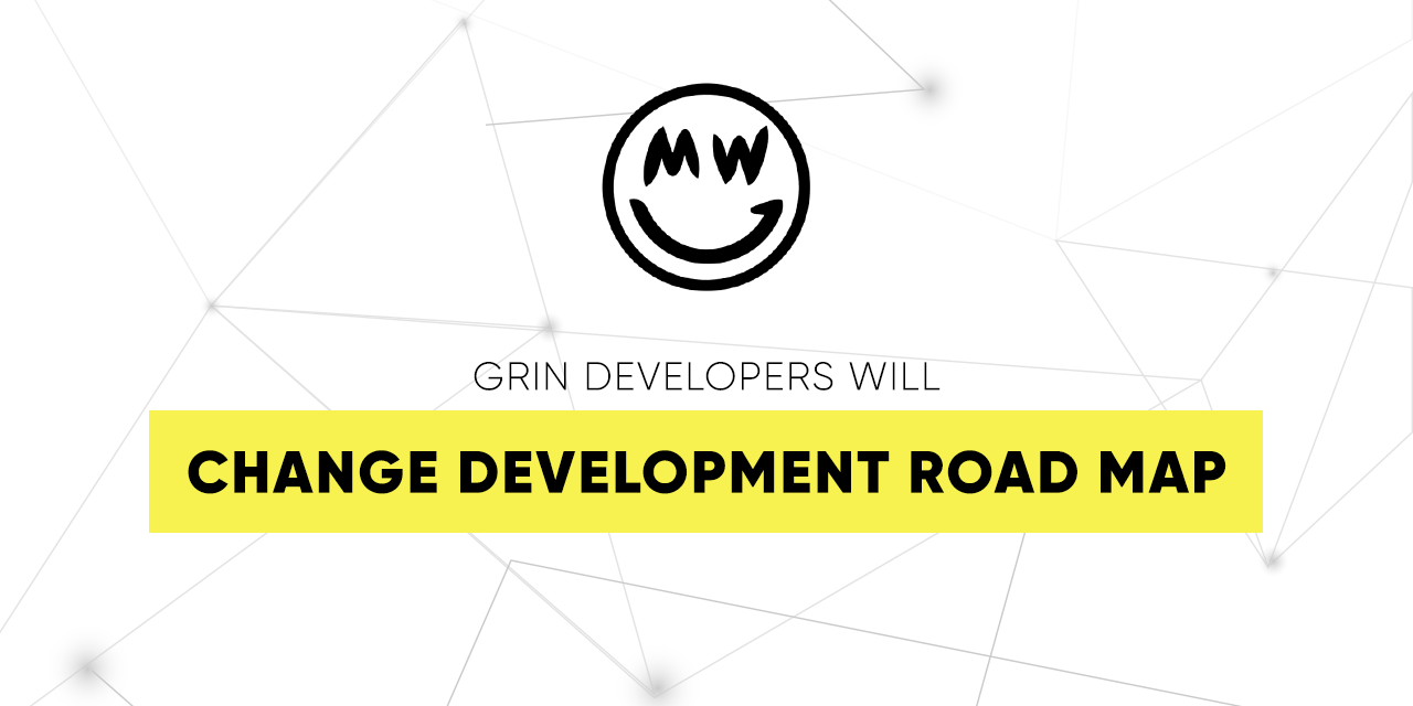 Grin Developers will Change Mining Development Roadmap